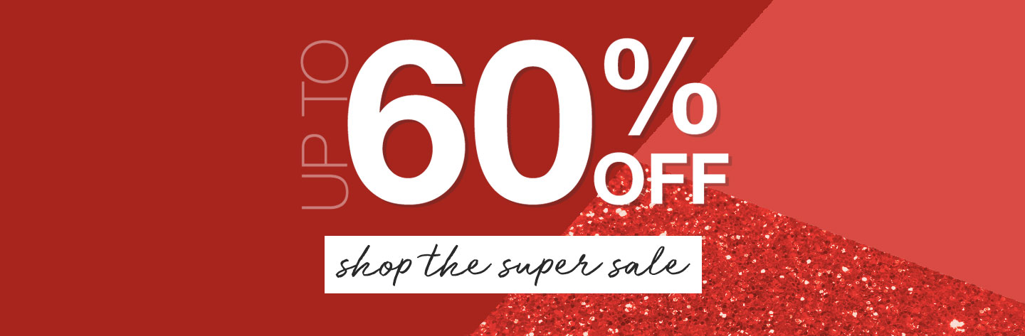 Super Sale - Save Up To 60% Off!